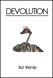 DEVOLUTION by Jez Kemp